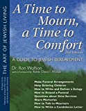 A Time to Mourn, a Time to Comfort: A Guide to Jewish Bereavement (The Art of Jewish Living)