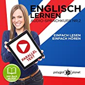 Englisch Lernen: Einfach Lesen, Einfach Hören [Learn English: Easy Reading, Easy Listening]: Paralleltext Audio-Sprachkurs, Nr. 2 [Parallel-Text-Audio Language Course, No. 2] |  Polyglot Planet
