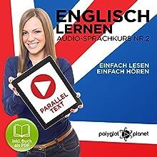 Englisch Lernen: Einfach Lesen, Einfach Hören: Paralleltext Audio-Sprachkurs, Nr. 2 Hörbuch von  Polyglot Planet Gesprochen von: Harry Watson, Michael Sonnen