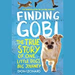 Finding Gobi: Young Reader's Edition: The True Story of One Little Dog's Big Journey | Dion Leonard,Aaron Rosenberg - adaptation