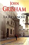 echange, troc John Grisham - La revanche