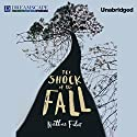 The Shock of the Fall (       UNABRIDGED) by Nathan Filer Narrated by Bruce Mann