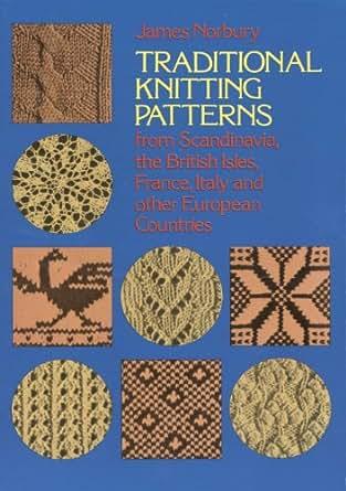 European Knitting Patterns : Amazon.com: Traditional Knitting Patterns: from Scandinavia, the British Isle...