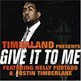 Give It To Meby Timbaland