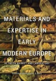 img - for Materials and Expertise in Early Modern Europe: Between Market and Laboratory book / textbook / text book