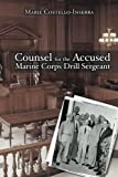 img - for Counsel for the Accused Marine Corps Drill Sergeant book / textbook / text book