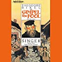 Gimpel the Fool and Other Stories Audiobook by Isaac Bashevis Singer Narrated by Theodore Bikel