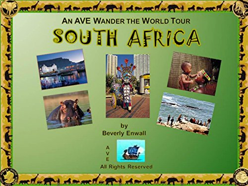 SOUTH AFRICA: An AVE Wander the World Tour (AVE Wander the World Tours)