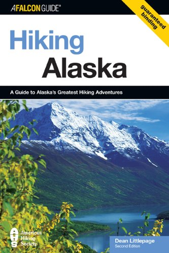 Hiking Alaska, 2nd: A Guide to Alaska's Greatest Hiking Adventures (State Hiking Guides Series)
