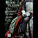 The Hammer of the Scots (       UNABRIDGED) by Jean Plaidy Narrated by Jilly Bond