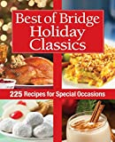 Best of Bridge Holiday Classics: 225 Recipes for Special Occasions (The Best of Bridge)