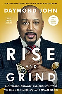 Book Cover: Rise and Grind: Outperform, Outwork, and Outhustle Your Way to a More Successful and Rewarding Life