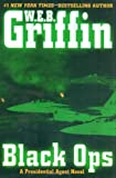 Black Ops (A Presidential Agent Novel) (0399155171) by Griffin, W.E.B.
