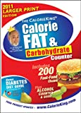 The CalorieKing Calorie, Fat & Carbohydrate Counter 2011 Larger Print Edition (Calorieking Calorie, Fat & Carbohydrate Counter (Larger Print Edition))