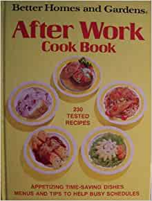 Better Homes And Gardens After Work Cook Book First