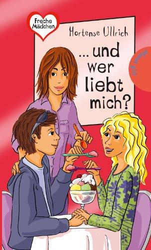 Download Freche Mädchen   freche Bücher!:  und wer liebt mich