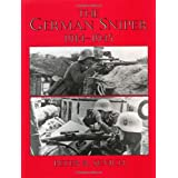 The German Sniper: 1914-1945 ~ Peter R. Senich