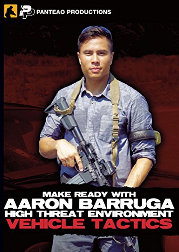Make Ready with Aaron Barruga: High Threat Environment Vehicle Tactics (Poster)