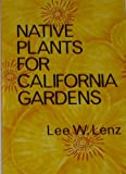 img - for Native Plants for California Gardens book / textbook / text book