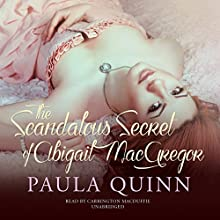 The Scandalous Secret of Abigail MacGregor: Highland Heirs, Book 3 (       UNABRIDGED) by Paula Quinn Narrated by Carrington MacDuffie