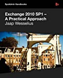 Exchange 2010 SP1 – A Practical Approach