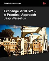 Exchange 2010 SP1 – A Practical Approach ebook download