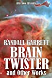Brain Twister, The Impossibles, and Supermind by Randall Garrett (Unexpurgated Edition) (Halcyon Classics)