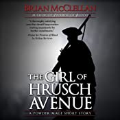 The Girl of Hrusch Avenue: A Powder Mage Short Story | [Brian McClellan]