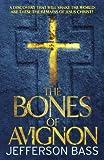 The Bones of Avignon: A Body Farm Thriller