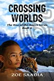 Crossing Worlds (The Rise of The Aztecs Series, book 2)