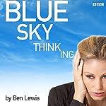 Blue Sky Thinking | Ben Lewis