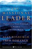 img - for The Missional Leader: Equipping Your Church to Reach a Changing World (Jossey-Bass Leadership Network Series) book / textbook / text book