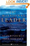 The Missional Leader: Equipping Your...