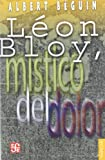 img - for L on Bloy, m stico del dolor: con la correspondencia in dita de Bloy y Villiers de L'Isle Adam (Spanish Edition) book / textbook / text book