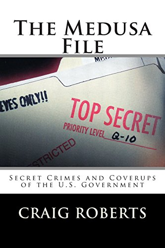 The Medusa File: Secret Crimes and Coverups of the U.S. Government