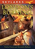 London's Burning (Skylarks) (0237534053) by Francis, Pauline
