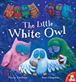 The Little White Owl. Tracey Corderoy, Jane Chapman