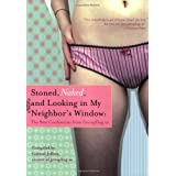 Stoned, Naked, and Looking in My Neighbor's Window: The Best Confessions from Grouphug.Usby Gabriel Jeffrey