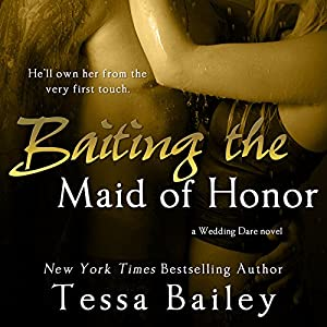 Baiting the Maid of Honor Audiobook
