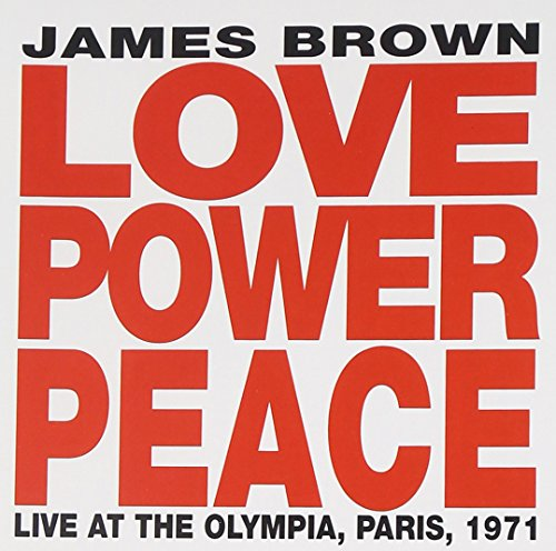 James Brown - Love Power Peace: Live At The Olympia, Paris 1971 - Zortam Music