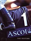 img - for Ascot: The History book / textbook / text book