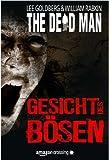 The Dead Man: Gesicht des B�sen (The Dead Man Serie 1)