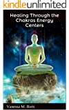 Healing Through the Chakras Energy Centers (English Edition)