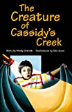 img - for Creature of Cassidy's Creek (Rigby PM Chapter Books Level P Grade 3) book / textbook / text book