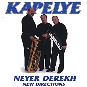 Neyer Derekh - Directions from Kapelye