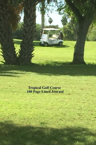 Tropical Golf Course 100 Page Lined Journal: Blank 100 page lined journal for your thoughts, ideas, and inspiration