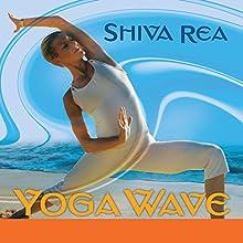 Yoga Wave: A Vinyasa Practice  by Shiva Rea Narrated by Shiva Rea