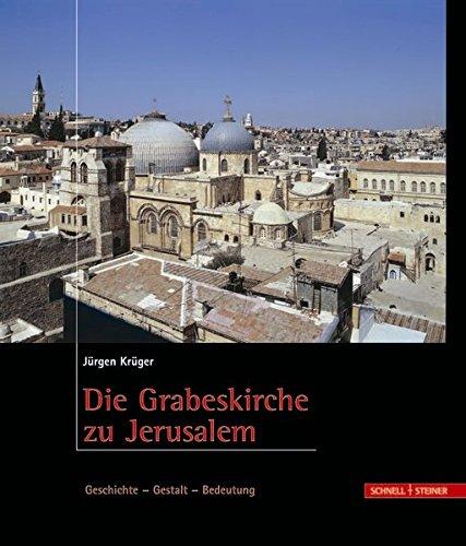 Die Grabeskirche Zu Jerusalem Geschichte - Gestalt - Bedeutung  [Kruger, Jurgen] (Tapa Dura)