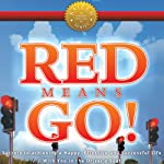 Red Means Go!: Secrets to Achieving a Happy, Effective and Successful Life with You in the Driver's Seat | Carl Taylor