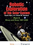 img - for Robotic Exploration of the Solar System: Part 3: Wows and Woes, 1997-2003 book / textbook / text book